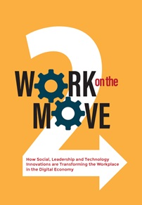 Figure 2: Work on the Move 2: How Social, Leadership and Technology Innovations are Transforming the Workplace in the Digital Economy