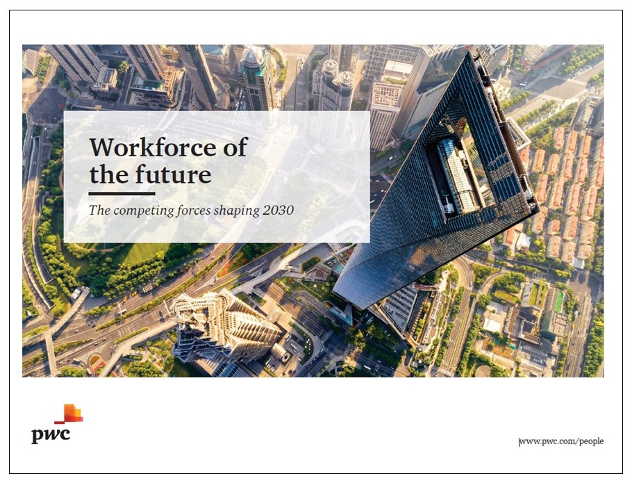 "Figure 1: PWC's ""Workforce of the future-The competing forces shaping 2030"" report is an excellent provocation to think and act."