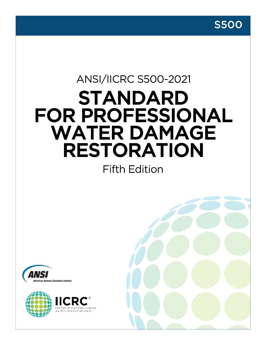 ANSI/IICRC S500 Standard for Professional Water Damage Restoration (5th edition, 2021)