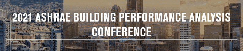 ASHRAE Building Performance Analysis Conference 2021